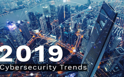 2019 Cybersecurity Trends to Watch: CISOs, the Skills Gap, and State Sponsored Attacks